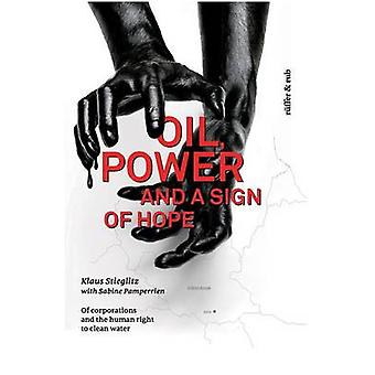Oil power and a Sign of Hope by Stieglitz & Klaus