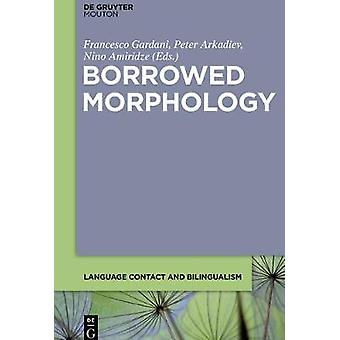 Borrowed Morphology by Gardani & Francesco