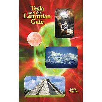 Tesla and the Lemurian Gate by Gentile & Gary