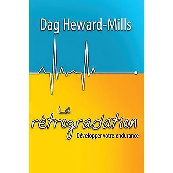 La rtrogradation by HewardMills & Dag