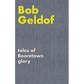 Tales of Boomtown Glory - Complete lyrics and selected chronicles for