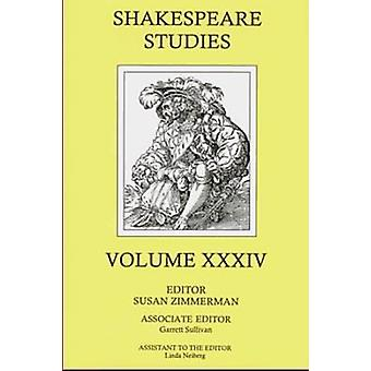 Shakespeare Studies - v. 34 by Susan Zimmerman - Garrett A. Sullivan -