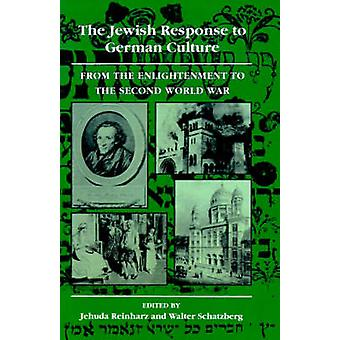 The Jewish Response to German Culture - from the Enlightenment to the