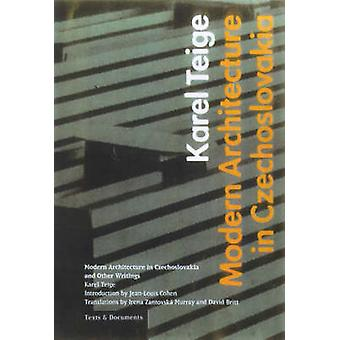 Modern Architecture in Czechoslovakia and Other Writings by Karel Tei