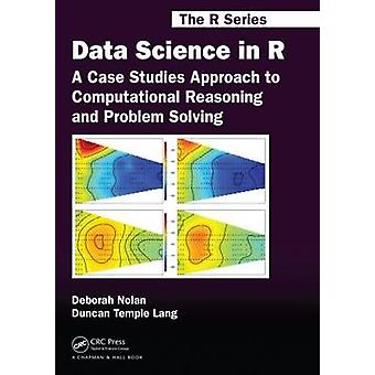 Data Science in R - A Case Studies Approach to Computational Reasoning