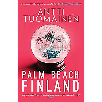 Palm Beach - Finland by Antti Tuomainen - 9781912374311 Book