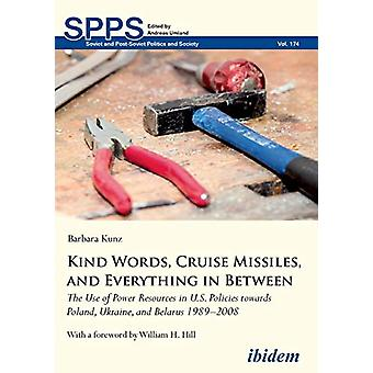 Kind Words - Cruise Missiles - and Everything in Between - The Use of