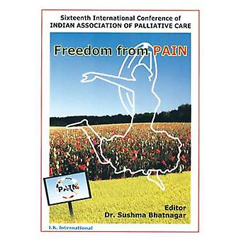 Freedom from Pain - Sixteenth International Conference of Indian Assoc