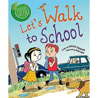 Buono per essere verde - Let's Walk to School di Deborah Chancellor - 978152