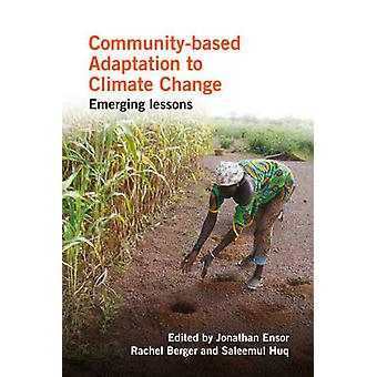 Community-Based Adaptation to Climate Change - Emerging Lessons by Jon
