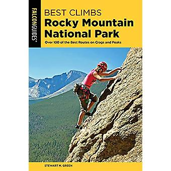 Best Climbs Rocky Mountain National Park - Over 100 Of The Best Routes