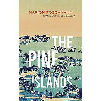 The Pine Islands by Marion Poschmann - 9781552454015 Book