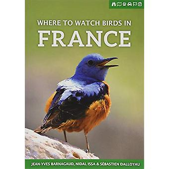 Where to Watch Birds in France by Jean-Yves Barnagaud - 9781784271541