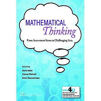 Mathematical Thinking - From Assessment Items to Challenging Tasks by