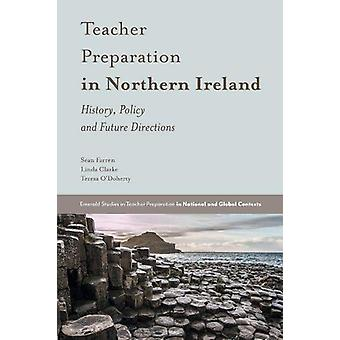 Teacher Preparation in Northern Ireland - History - Policy and Future
