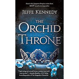 The Orchid Throne by Jeffe Kennedy - 9781250194312 Book