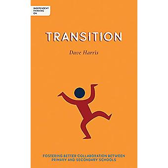Independent Thinking on Transition - Fostering better collaboration be