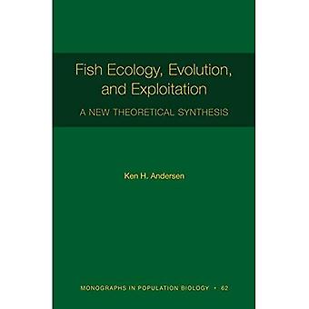Fish Ecology, Evolution, and Exploitation: A New Theoretical Synthesis (Monographs in Population Biology)