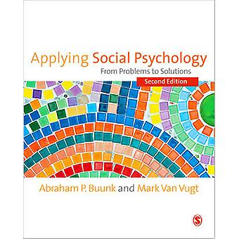 Applying Social Psychology From Problems to Solutions SAGE Social Psychology Program