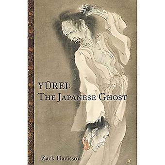 Yurei: den japanska spöke: den japanska ghost