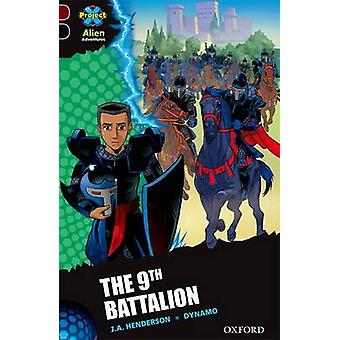 Project X Alien Adventures Dark Red  Book Band Oxford Level 20 The 9th Battalion by Henderson & J. A.