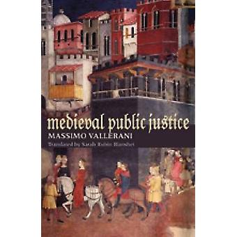 Medieval Public Justice by Massimo Vallerani - 9780813219714 Book