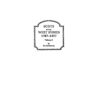 Scots in the West Indies - 1707-1857. Volume I by Dobson - 9780806348