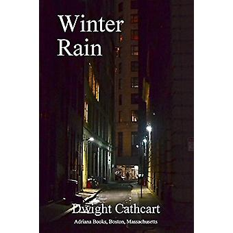 Winter Rain by Dwight Cathcart - 9780976404361 Book