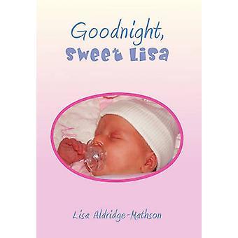 Goodnight - Sweet Lisa by Goodnight - Sweet Lisa - 9781456868352 Book