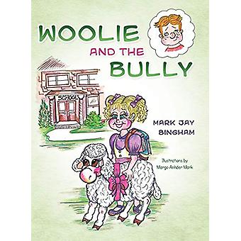 Woolie and the Bully by Mark Jay Bingham - 9781458208439 Book