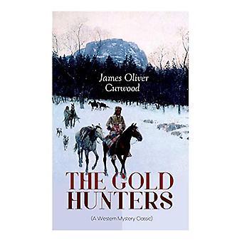 THE GOLD HUNTERS (A Western Mystery Classic) - A Dangerous Treasure Hu