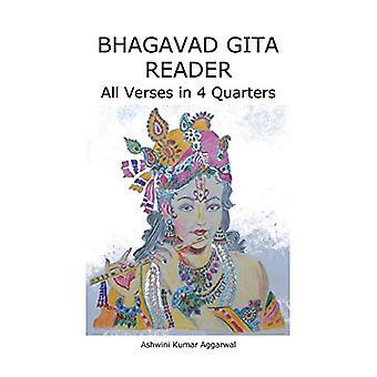 Bhagavad Gita Reader - All Verses in 4 Quarters by Ashwini Kumar Aggar