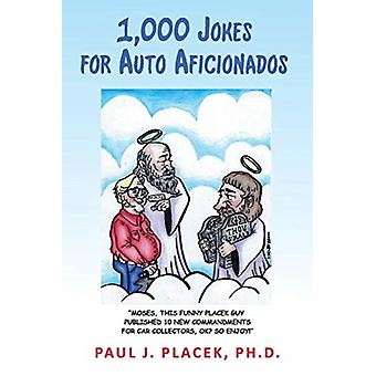 1000 Jokes for Auto Aficionados par Paul Placek