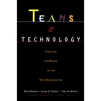 Teams and Technology  Fulfilling the Promise of the New Organization by Tora K Bikson