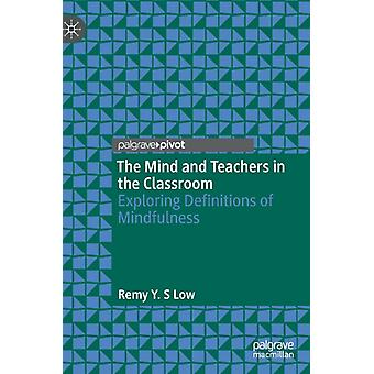 The Mind and Teachers in the Classroom by Remy Y. S Low