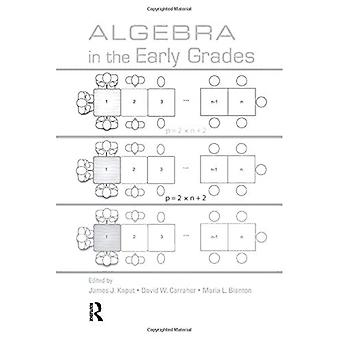 Algebra in the Early Grades (Studies in Mathematical Thinking & Learning) (Studies in Mathematical Thinking and Learning Series)