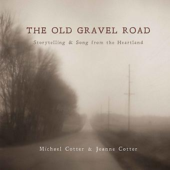 Cotter, Jeanne / Cotter, Michael - Old Gravel Road: Storytelling & Song From the [CD] USA import