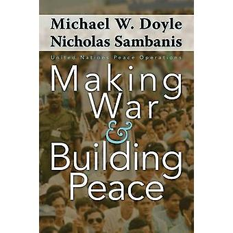 Making War and Building Peace by Doyle