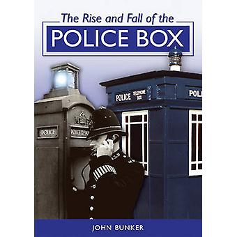 Rise and Fall of the Police Box by John Bunker