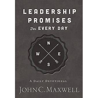 Leadership Promises for Every Day - A Daily Devotional by John C. Maxw