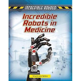 Incredibile robot in medicina da Louise Spilsbury - 9781474732017 libro