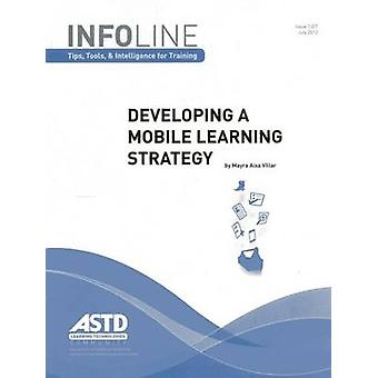 Developing a Mobile Learning Strategy by Mayra A. Villar - 9781562868