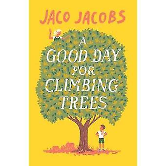 Ein guter Tag für die Bäume zu klettern, von Jaco Jacobs - 9781786073174 Buch