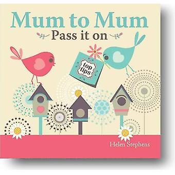 Maman à maman - passez-le vous à moi - Helen Stephens - 97819070