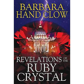 Uppenbarelser av Ruby kristallen av Barbara Hand Clow - 9781591431978