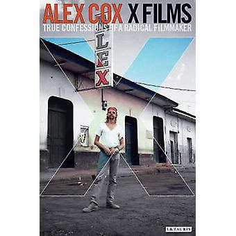 X-Films - True Confessions of radikaalia ohjaaja Alex Coxin - 978184