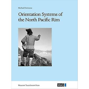 Orientation Systems of the North Pacific Rim by Michael Fortescue - 9
