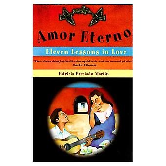 Amor Eterno : Eleven Lessons in Love