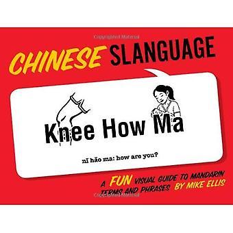 Slanguage kinesiska: En rolig visuell Guide till Mandarin termer och fraser