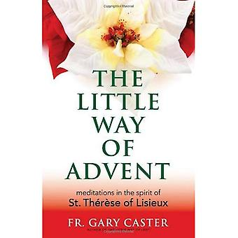 The Little Way of Advent: Meditations in the Spirit of St Therese of Lisieux